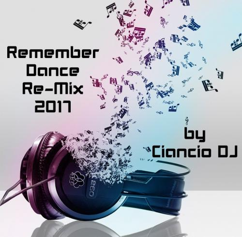 Remember Dance Re-Mix 2017