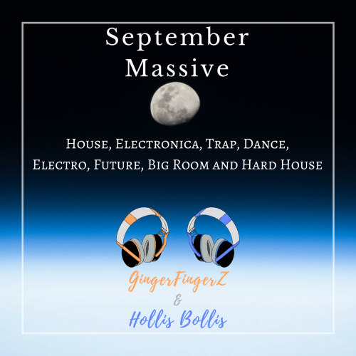 September Massive | House, Trap, Future, Trance, Big Room, Electronica, Hard House and More