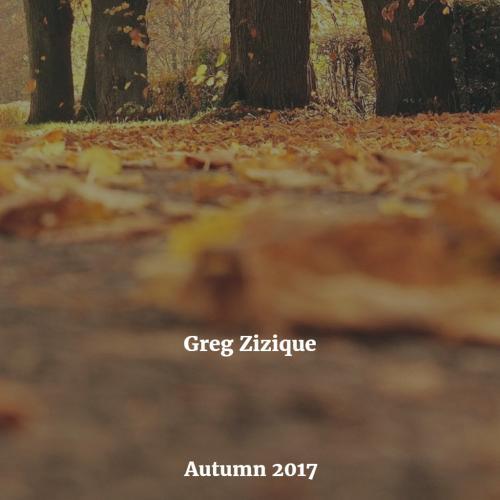 Greg Zizique - Autumn 2017