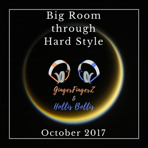 Big Room Through Hard Style October 2017 | Mixed By Hollis Bollis