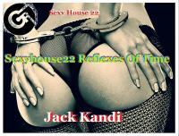 Sexy House 22 Reflexes Of Time - jack kandi