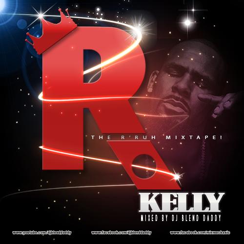 R. Kelly: The R'Ruh Mixtape! (2017)