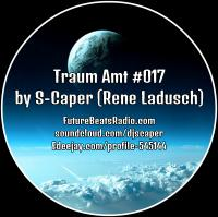 Traum Amt #017 // Mixed by S-Caper // 01.10.2017