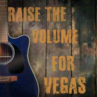 Raise The Volume For Vegas