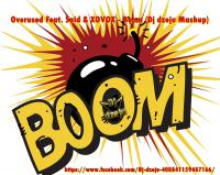 Overused Feat. Said & XOVOX - Boom (Dj dzeju Mashup)