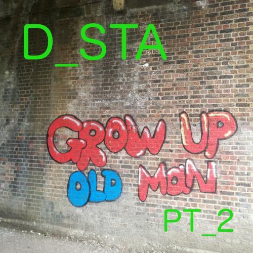 Grow Up Old Man Pt2