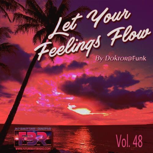 2017 FBR-LET YOUR FEELINGS FLOW VOL.48 (DEEP)