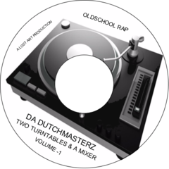 DA DUTCHMASTERZ TWO TURNTABLES & A MIXER VOL-1
