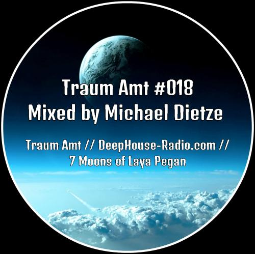 Traum Amt #018 // Mixed by Michael Dietze // 15.10.2017