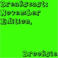 Brooksie - Breakscast: November Edition