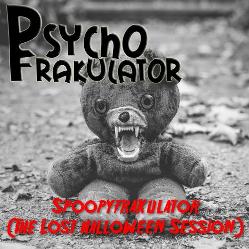 Spoopyfrakulator (The Lost Halloween Session)