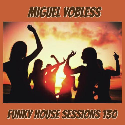 Funky House Sessions 130