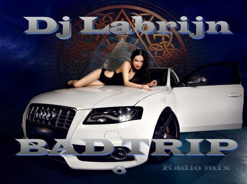 Dj Labrijn - Bad Trip 6 radio mix