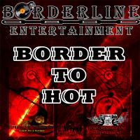 Borderline -Border To Hot