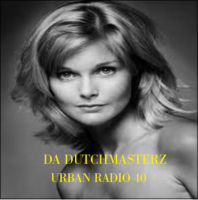 DA DUTCHMASTERZ -URBAN RADIO 40