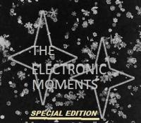 THE ELECTRONIC MOMENTS SPECIAL EDITION