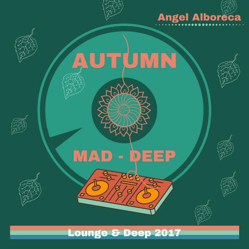 Angel Alboreca AUTUMN-Lounge&Deep.2017.