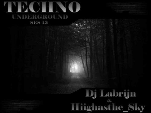 Dj Labrijn & Hiighasthe_Sky - Techno Underground ses 13