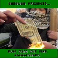 BUN DEM WIT FIRE [2005]