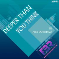 Deeper Than You Think FBR Radio Show# 17-51