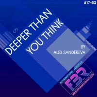 Deeper Than You Think FBR Radio Show# 17-52