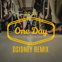 ONE DAY -DSIDNEY REMIX
