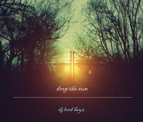 drop the sun.