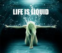 Life is Liquid (My New Tracks)