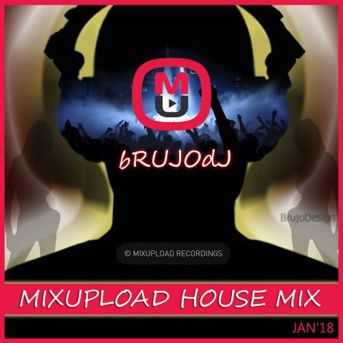 bRUJOdJ - Mixupload House Mix (Jan'18)