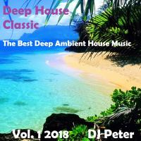Deep House Classic Vol. 1 2018 - DJ Peter
