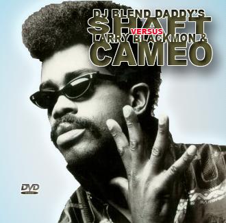 DJ Blend Daddy's Shaft Vs Cameo Mashup (2012)