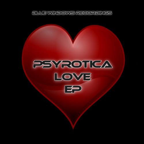 Love EP By Psyrotica (March 7th 2018)