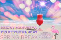 Dj Manureva - Fruitysoul 147 - Spring Break