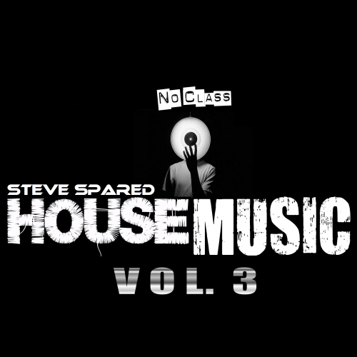 No Class House Music Vol. 3