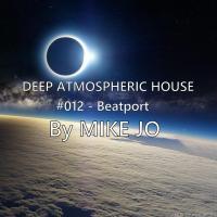 DEEP ATMOSPHERIC HOUSE - 012 Beatport