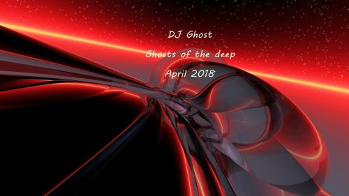 DJ Ghost - Ghosts of the the deep (April 2018)
