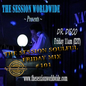 Dr. Disco - The Session Soulful Friday Mix #101