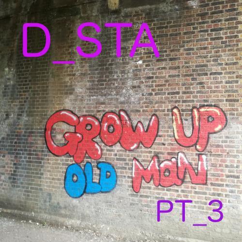 Grow Up Old Man PT_3