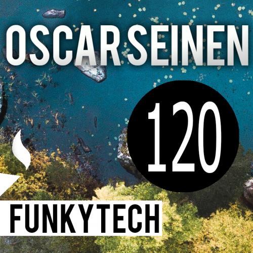 Oscar Seinen - FunkyTech E120 (APRIL 2018)