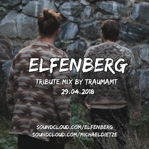 ELFENBERG Tribute Mix // by Traumamt (Michael Dietze) // 29.04.2018