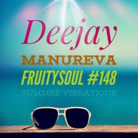 Dj Manureva - Fruitysoul 148 - Summer Vibrations