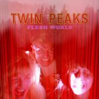 Twin Peaks - Flesh World