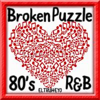 Broken Puzzle - 80's R&B Mix