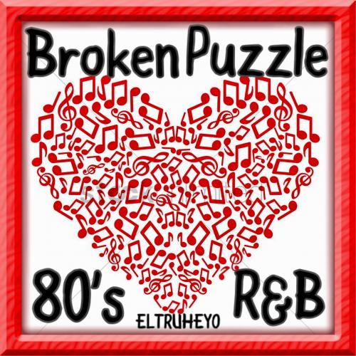 Broken Puzzle - 80's R&B Mix