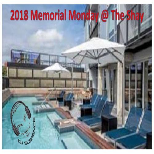 Memorial Monday @ The Shay ~ 2018