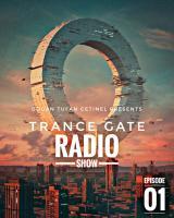 DOGAN TUFAN CETINEL PRES. TRANCE GATE [Episode 01]