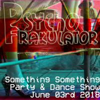 Something Something Party & Dance Show June 03rd 2018