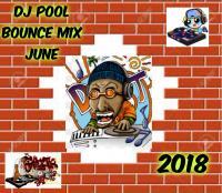 DJ POOL BOUNCE MIX JUNE 2018