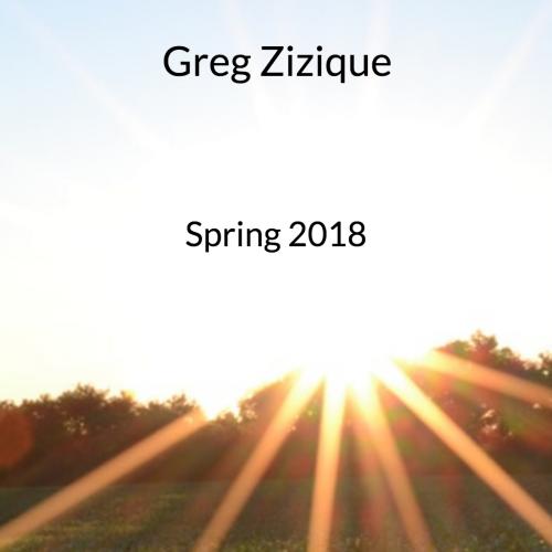 Greg Zizique - Spring 2018