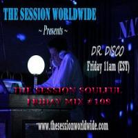 Dr. Disco - The Session Soulful Friday Mix #108